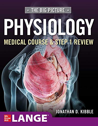 The big picture physiology [electronic resource] : medical course & step 1 review / by Jonathan David Kibble.
