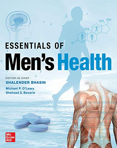 Essentials of men's health [electronic resource] / editor-in-chief, Shalender Bhasin, associate editors, Michael P. O'Leary, Shehzad S. Basaria.