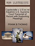 Capdevielle v. U S ex rel Kilpatrick U.S. Supreme Court Transcript of Record with Supporting Pleadings
