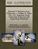 Bernard G. McGarry et al., Petitioners, v. William E. Riley, Etc. U.S. Supreme Court Transcript of Record with Supporting Pleadings