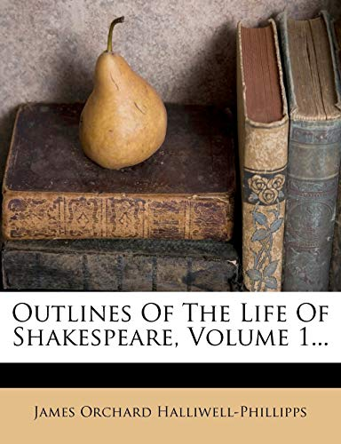 Outlines of the Life of Shakespeare