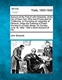 Account of the Trial of John Edwards, of the City of New-York; Who was Prosecuted for
