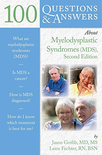 100 QUESTIONS & ANSWERS ABOUT MYELODYSPLASTIC SYNDROMES, 2ED