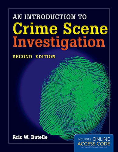AN INTRODUCTION TO CRIME SCENE INVESTIGATION, 2ED