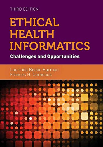 Ethical Health Informatics: Challenges and Opportunities - Laurinda Beebe Harman, Frances Cornelius