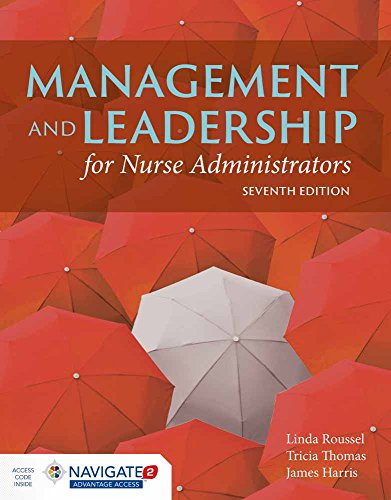 Management And Leadership For Nurse Administrators: Navigate 2 Advantage Access - Linda A. Roussel, James L. Harris, Tricia Thomas