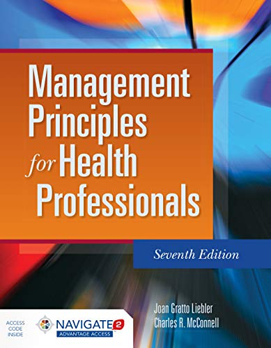 Management Principles For Health Professionals By Joan Gratto Liebler Charles R McConnell