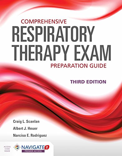 COMPREHENSIVE RESPIRATORY THERAPY EXAM PREPARATION GUIDE, 3ED