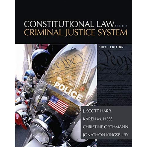 Constitutional Law Criminal Justice System 6e Hess Orthmann Kings. 9781285457963