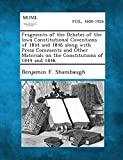 Fragments of the Debates of the Iowa Constitutional Coventions of 1844 and 1846 Along with Press Comments and Other Materials on the Constitutions of