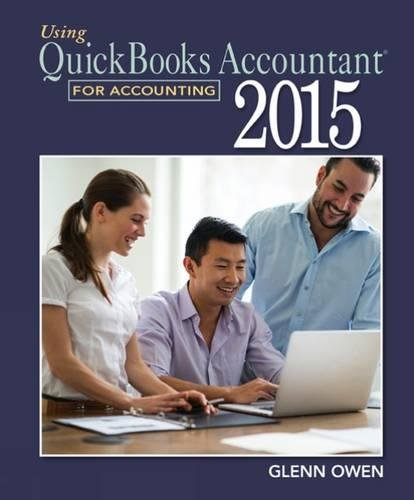 Using QuickBooks Accountant 2015 for Accounting (with CD-ROM and Data File CD-ROM) - Glenn Owen