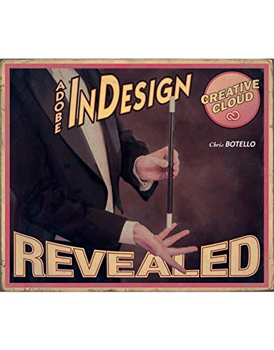 Adobe InDesign Creative Cloud Revealed (Stay Current with Adobe Creative Cloud) - Chris Botello