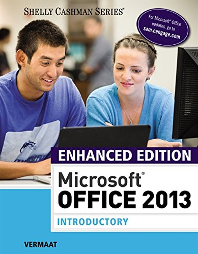 Enhanced Microsoft Office 2013: Introductory (Microsoft Office 2013 Enhanced Editions) - Misty E. Vermaat
