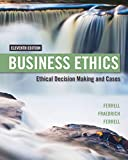 Business Ethics: Ethical Decision Making & Cases, Ferrell, O. C.; Fraedrich, John; Ferrell