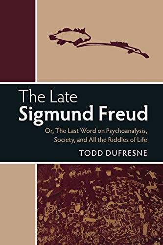 The Late Sigmund Freud by Todd Dufresne