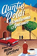 Auntie Poldi and the Handsome Antonio by Mario Giordano