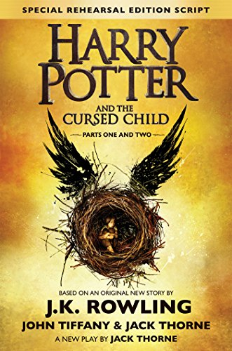 Harry Potter and the Cursed Child, Parts 1 & 2, Special Rehearsal Edition Script, Rowling, J.K.; Thorne, Jack; Tiffany, John