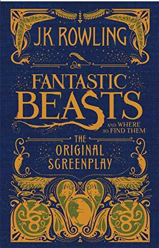 Fantastic Beasts and Where to Find Them: The Original Screenplay - J.K. Rowling