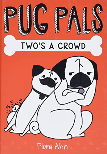 Read Now Two's A Crowd (Pug Pals #1)