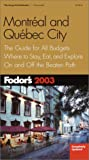 Fodor's 2003 Montreal and Quebec: The Guide for All Budgets, Completely Updated Every Year, With Maps Andtravel Tips (Fodor's Montreal and Quebec)