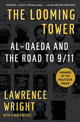 The Looming Tower: Al-Qaeda and the Road to 9/11, Wright, Lawrence