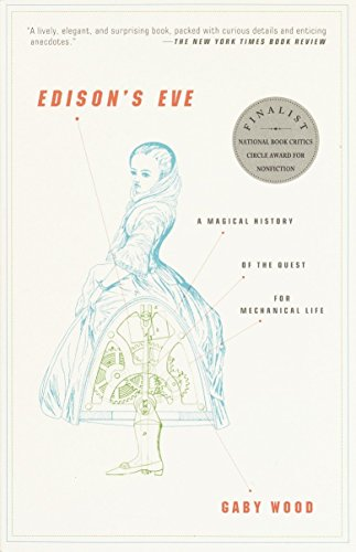 Edison's Eve: A Magical History of the Quest for Mechanical Life, Wood, Gaby