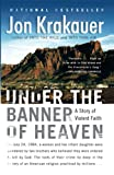 Book Cover: Under The Banner Of Heaven : A Story Of Violent Faith by Jon Krakauer