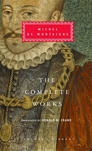 The Complete Works of Montaigne, by Montaigne