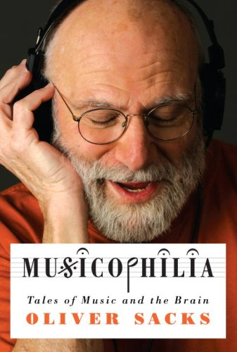 Musicophilia: Tales of Music and the Brain, Sacks, Oliver