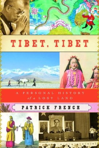 Tibet, Tibet: A Personal History of a Lost Land by PATRICK FRENCH (Hardcover - October 14, 2003)