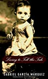 Cover Image of Living to Tell the Tale by GABRIEL GARCIA MARQUEZ, EDITH GROSSMAN published by Knopf