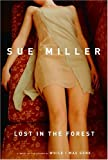 Cover Image of Lost in the Forest by Sue Miller published by Knopf