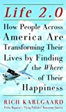 Buy Life 2.0 : How People Across America Are Transforming Their Lives by Finding the Where of Their Happiness from Amazon