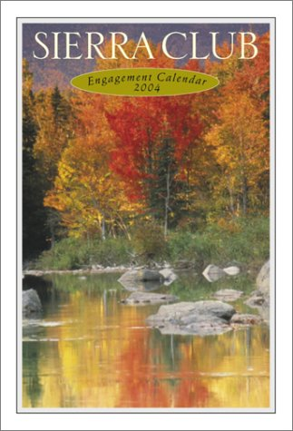 Sierra Club 2004 Engagement Calendar by Sierra Club