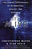 Buy It's Alive: The Coming Convergence of Information, Biology, and Business from Amazon