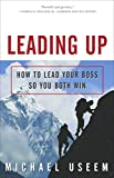 Buy Leading Up: How to Lead Your Boss So You Both Win from Amazon