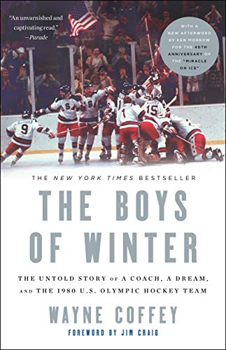 The Boys of Winter: The Untold Story of a Coach, a Dream, and the 1980 U.S. Olympic Hockey Team - Wayne CoffeyJim Craig