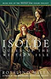 Isolde : Queen of the Western Isle