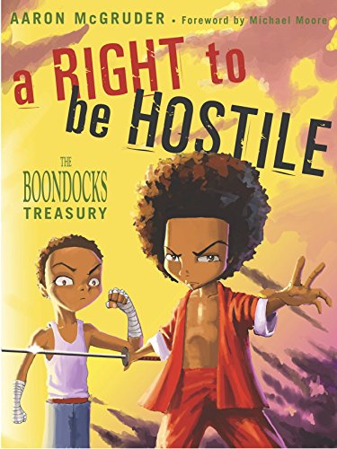 A Right to Be Hostile: The Boondocks Treasury, McGruder, Aaron; Moore, Michael