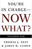 Buy You're in Charge--Now What? : The 8 Point Plan from Amazon
