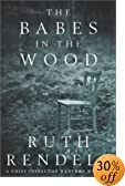 The Babes in the Wood: A Chief Inspector Wexford Mystery by  Ruth Rendell (Hardcover - October 2003)