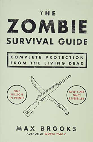 The Zombie Survival Guide: Complete Protection from the Living Dead, Brooks, Max