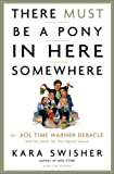 Buy There Must Be a Pony in Here Somewhere: The AOL Time Warner Debacle and the Quest for a Digital Future from Amazon