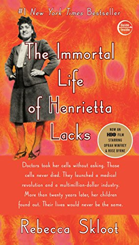 The Immortal Life of Henrietta Lacks, by Skloot, R.