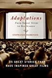 Adaptations: From Short Story to Big Screen: 35 Great Stories That Have Inspired Great Films cover