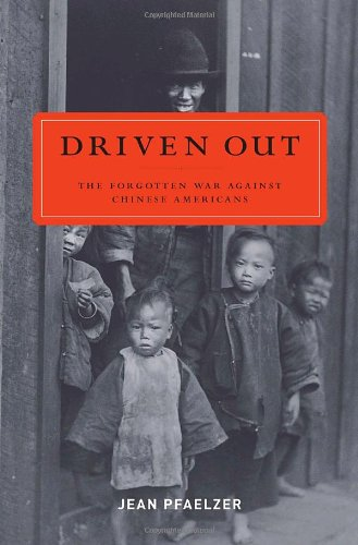 Buy the book Jean Pfaelzer , Driven Out : The Forgotten War Against Chinese Americans