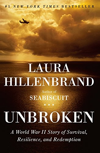 Unbroken: A World War II Story of Survival, Resilience, and Redemption, by Hillenbrand, L.