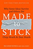 Book Cover: Made To Stick: Why Some Ideas Survive And Others Die by Dan Heath