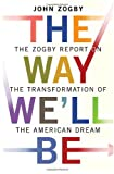 Buy The Way We'll Be: The Zogby Report on the Transformation of the American Dream from Amazon