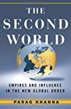 Parag Khanna: The Second World: Empires and Influence in the New Global Order